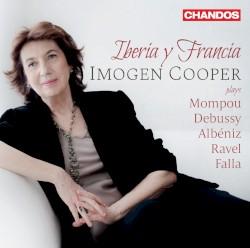 Iberia y Francia by Mompou ,   Debussy ,   Albéniz ,   Ravel ,   Falla ;   Imogen Cooper