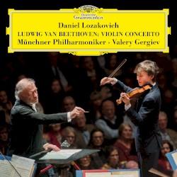Violin Concerto by Ludwig van Beethoven ;   Daniel Lozakovich ,   Münchner Philharmoniker ,   Valery Gergiev