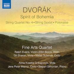 Spirit of Bohemia by Dvořák ;   Fine Arts Quartet ,   Anna Kreetta Gribajcevic ,   Jens Peter Maintz ,   Stepan Simonian